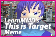 "Download LearnMMD's ""This is Target"" meme!"
