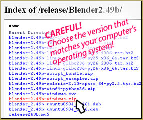 Choose the ZIP version of Blender that matches your computer's operating system.