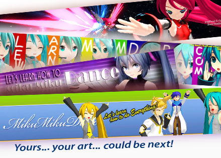 You can create new LearnMMD Masthead art! Download the Template package.