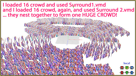 "Loadnig the 16 crowd.pmx model twice and using ""surround1"" on one of them and ""surround2"" on the other gives you a HUGE crowd!"
