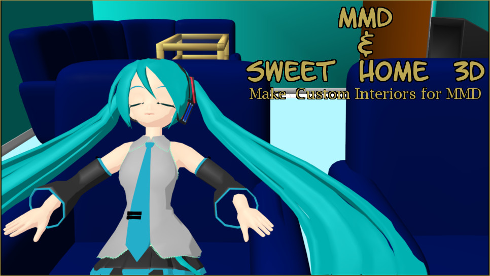 Create MMD interiors using Sweet Home 3D!
